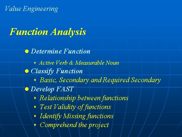 Value Engineering Function Analysis l Determine Function s Active Verb & Measurable Noun l