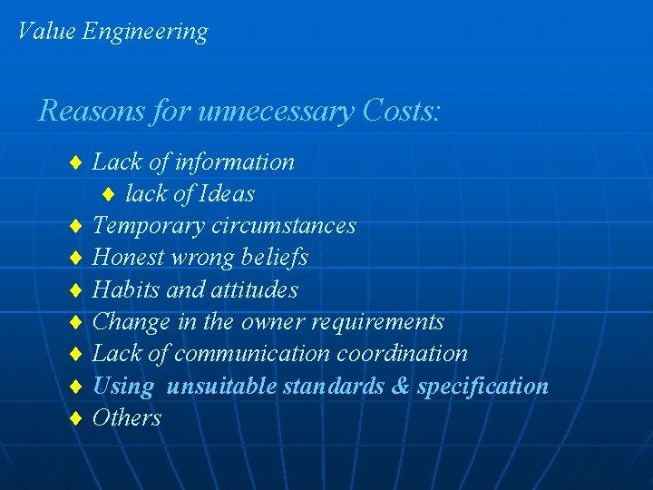 Value Engineering Reasons for unnecessary Costs: ¨ Lack of information ¨ lack of Ideas