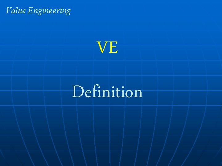 Value Engineering VE Definition