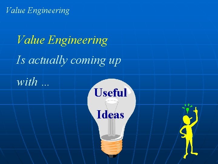 Value Engineering Is actually coming up with … Useful Ideas