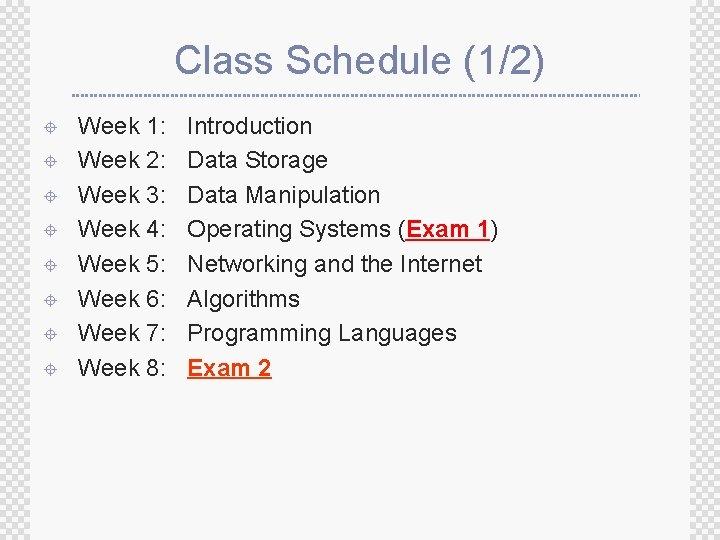 Class Schedule (1/2) ± ± ± ± Week 1: Week 2: Week 3: Week