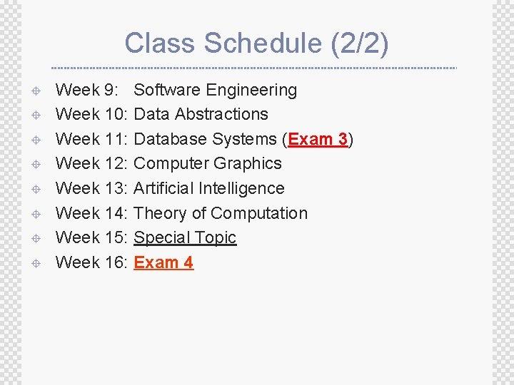 Class Schedule (2/2) ± ± ± ± Week 9: Week 10: Week 11: Week