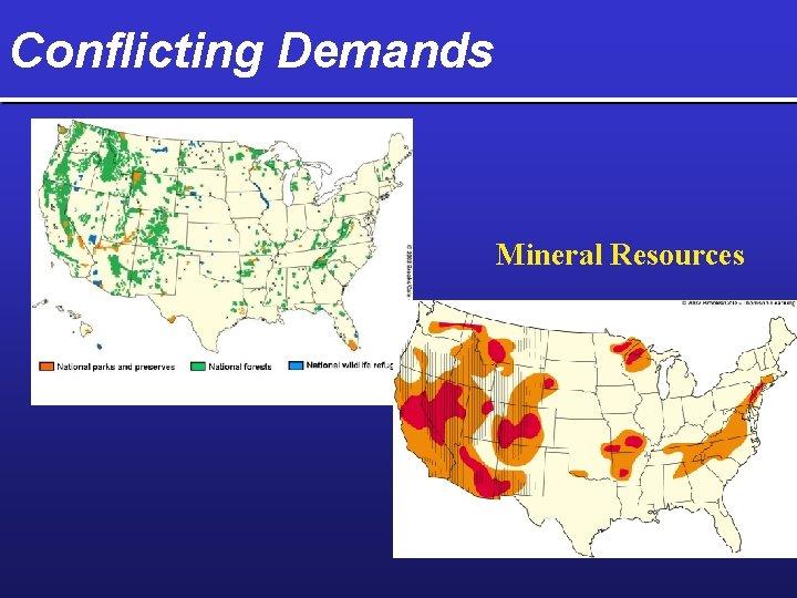 Conflicting Demands Mineral Resources