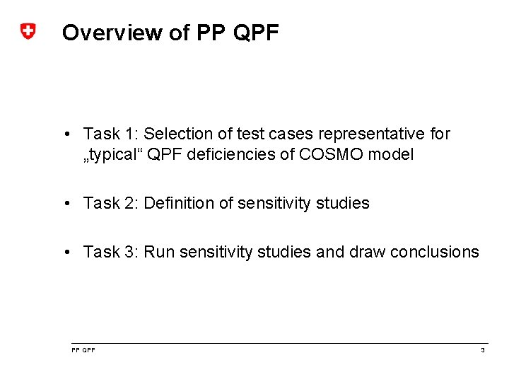 """Overview of PP QPF • Task 1: Selection of test cases representative for """"typical"""""""