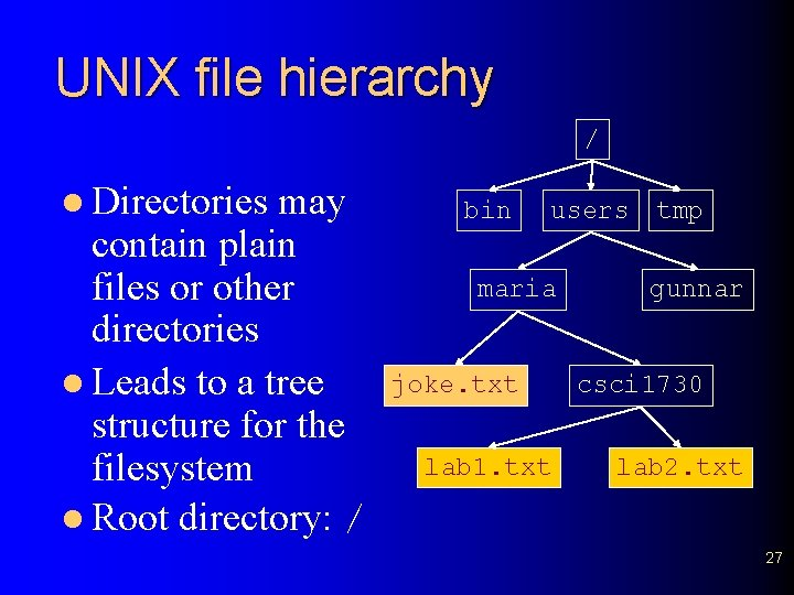 UNIX file hierarchy / l Directories may contain plain files or other directories l