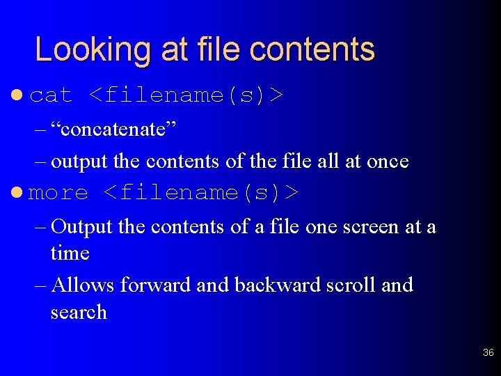 """Looking at file contents l cat <filename(s)> – """"concatenate"""" – output the contents of"""