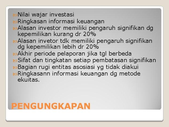 Nilai wajar investasi Ringkasan informasi keuangan Alasan investor memiliki pengaruh signifikan dg kepemilikan