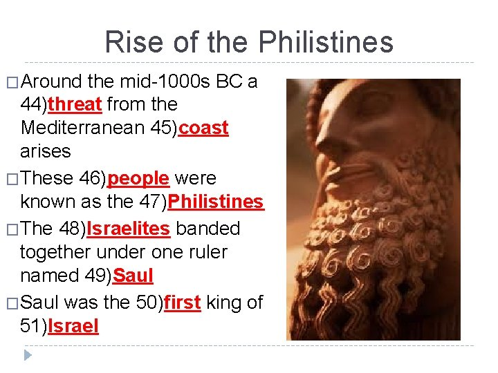 Rise of the Philistines �Around the mid-1000 s BC a 44)threat from the Mediterranean
