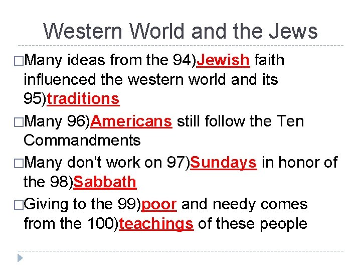 Western World and the Jews �Many ideas from the 94)Jewish faith influenced the western
