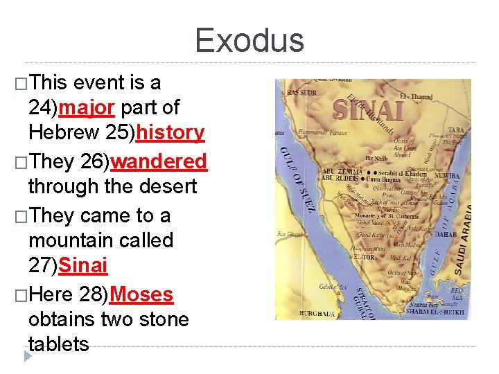 Exodus �This event is a 24)major part of Hebrew 25)history �They 26)wandered through the