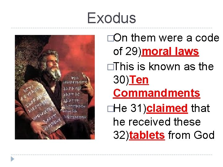 Exodus �On them were a code of 29)moral laws �This is known as the