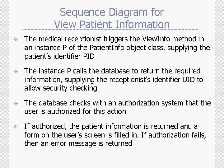 Sequence Diagram for View Patient Information ± The medical receptionist triggers the View. Info