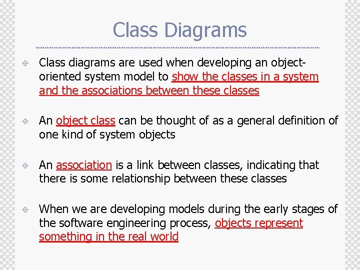 Class Diagrams ± Class diagrams are used when developing an objectoriented system model to
