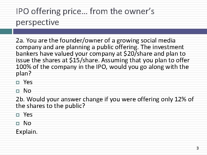 IPO offering price… from the owner's perspective 2 a. You are the founder/owner of