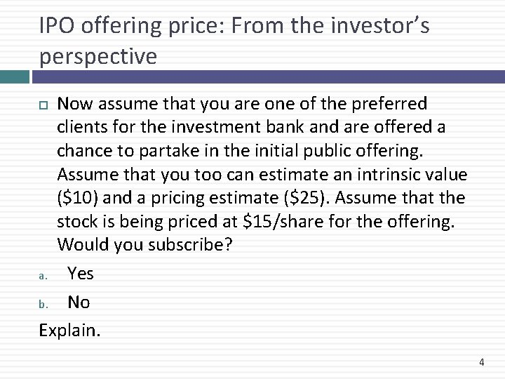 IPO offering price: From the investor's perspective Now assume that you are one of