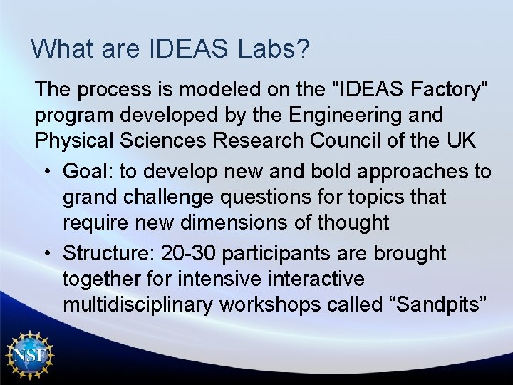 """What are IDEAS Labs? The process is modeled on the """"IDEAS Factory"""" program developed"""