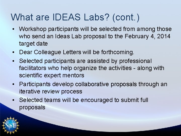 What are IDEAS Labs? (cont. ) • Workshop participants will be selected from among