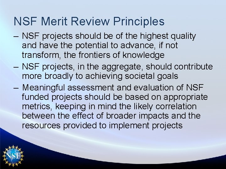 NSF Merit Review Principles – NSF projects should be of the highest quality and