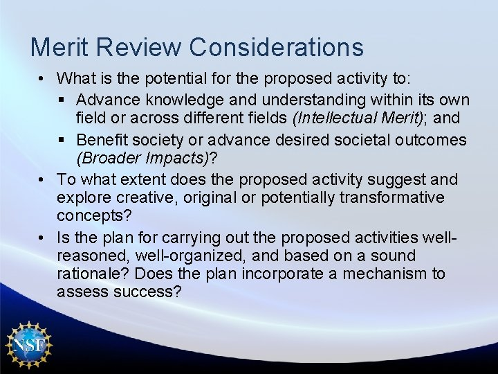 Merit Review Considerations • What is the potential for the proposed activity to: §