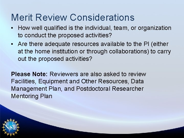 Merit Review Considerations • How well qualified is the individual, team, or organization to
