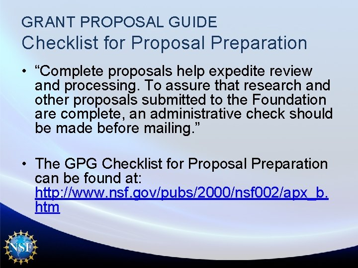 """GRANT PROPOSAL GUIDE Checklist for Proposal Preparation • """"Complete proposals help expedite review and"""