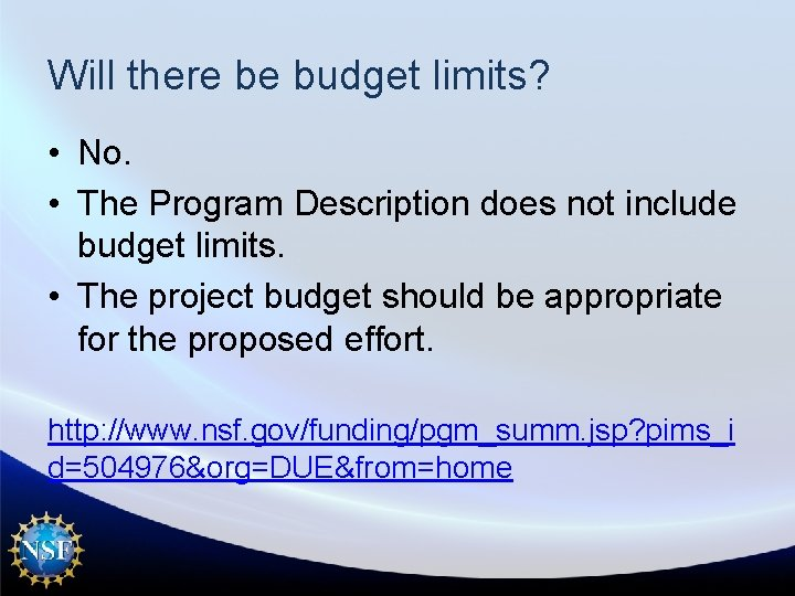 Will there be budget limits? • No. • The Program Description does not include