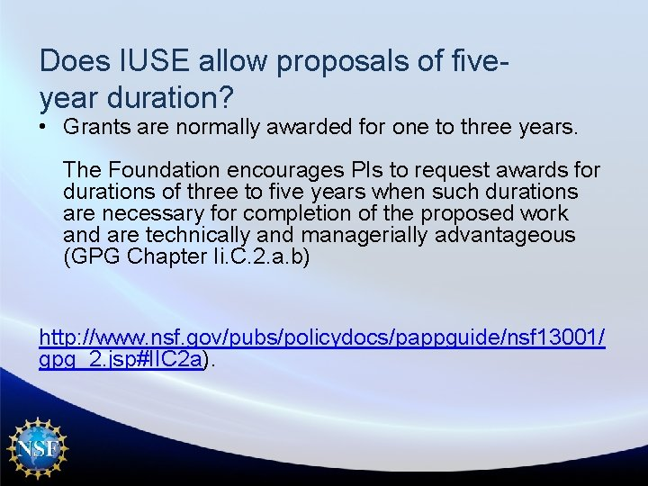 Does IUSE allow proposals of fiveyear duration? • Grants are normally awarded for one