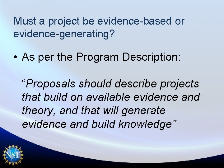 """Must a project be evidence-based or evidence-generating? • As per the Program Description: """"Proposals"""
