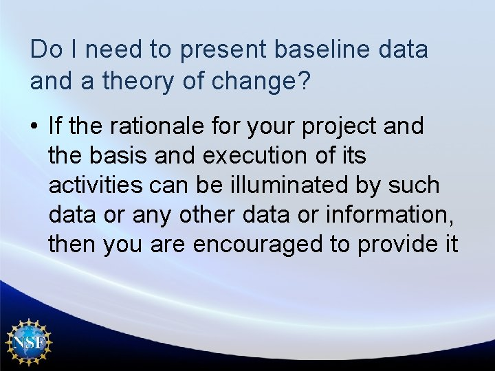 Do I need to present baseline data and a theory of change? • If