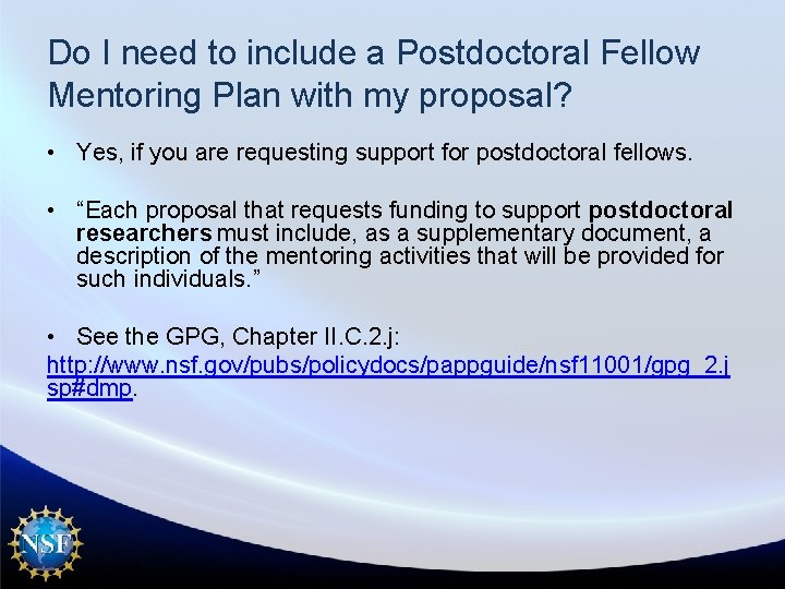 Do I need to include a Postdoctoral Fellow Mentoring Plan with my proposal? •