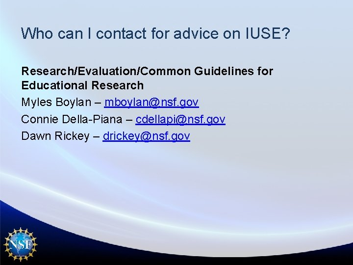 Who can I contact for advice on IUSE? Research/Evaluation/Common Guidelines for Educational Research Myles