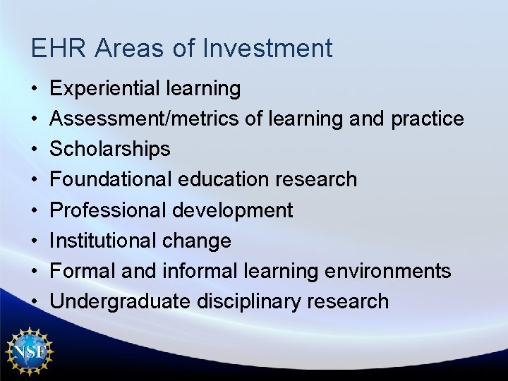 EHR Areas of Investment • • Experiential learning Assessment/metrics of learning and practice Scholarships