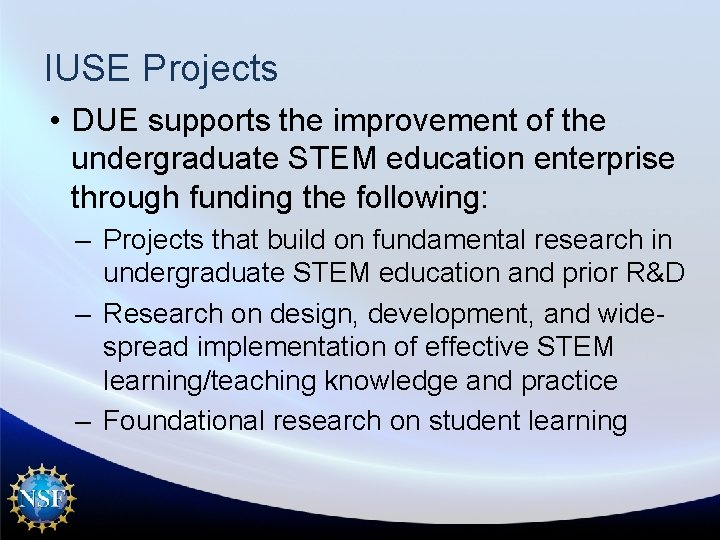 IUSE Projects • DUE supports the improvement of the undergraduate STEM education enterprise through