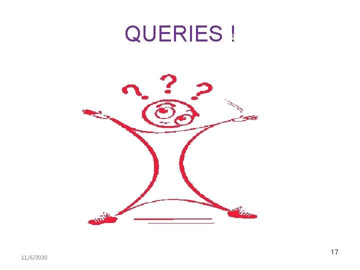 QUERIES ! 11/6/2020 17