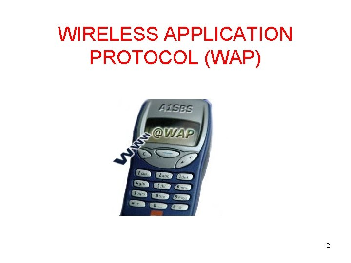 WIRELESS APPLICATION PROTOCOL (WAP) 2