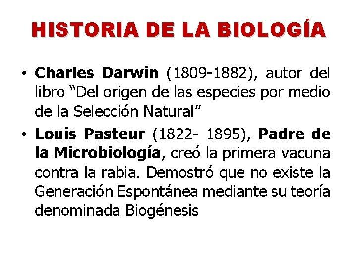 """HISTORIA DE LA BIOLOGÍA • Charles Darwin (1809 -1882), autor del libro """"Del origen"""