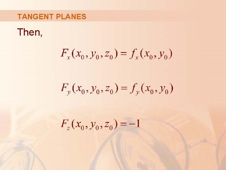 TANGENT PLANES Then,