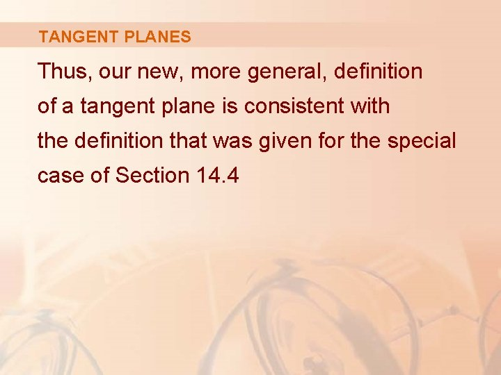 TANGENT PLANES Thus, our new, more general, definition of a tangent plane is consistent