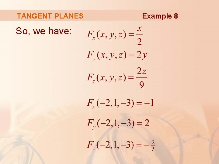TANGENT PLANES So, we have: Example 8