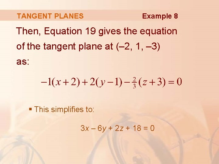 TANGENT PLANES Example 8 Then, Equation 19 gives the equation of the tangent plane