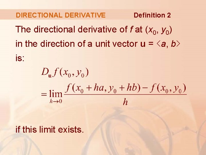 DIRECTIONAL DERIVATIVE Definition 2 The directional derivative of f at (x 0, y 0)