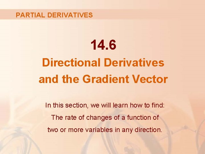 PARTIAL DERIVATIVES 14. 6 Directional Derivatives and the Gradient Vector In this section, we