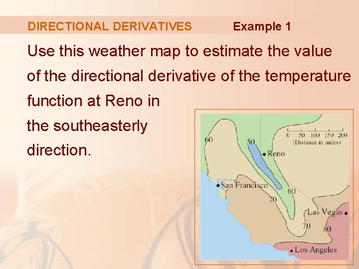 DIRECTIONAL DERIVATIVES Example 1 Use this weather map to estimate the value of the