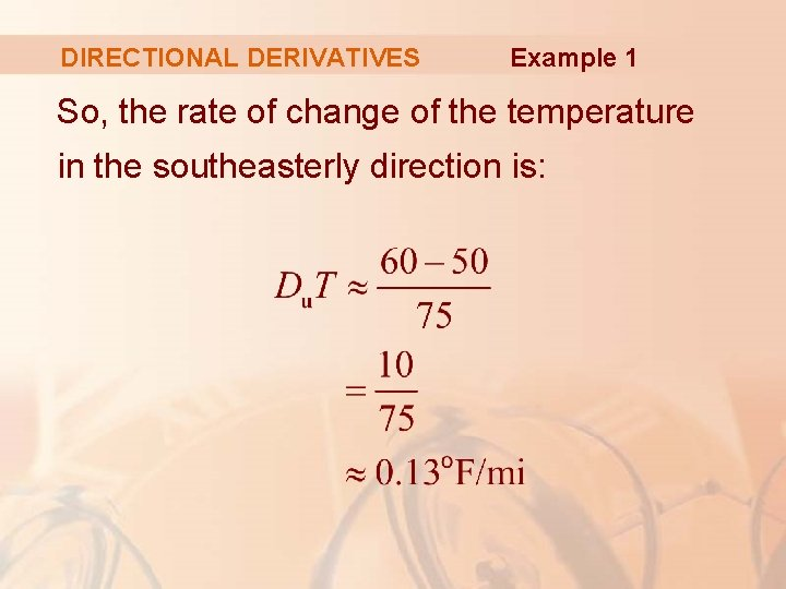 DIRECTIONAL DERIVATIVES Example 1 So, the rate of change of the temperature in the