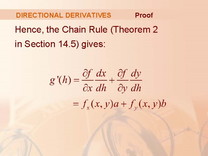 DIRECTIONAL DERIVATIVES Proof Hence, the Chain Rule (Theorem 2 in Section 14. 5) gives: