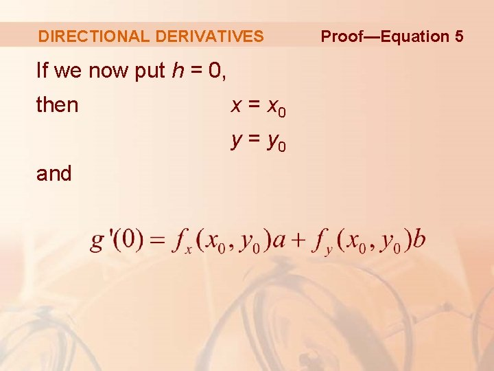 DIRECTIONAL DERIVATIVES If we now put h = 0, then x = x 0