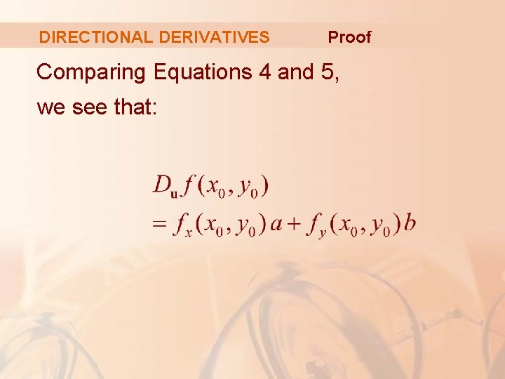 DIRECTIONAL DERIVATIVES Proof Comparing Equations 4 and 5, we see that:
