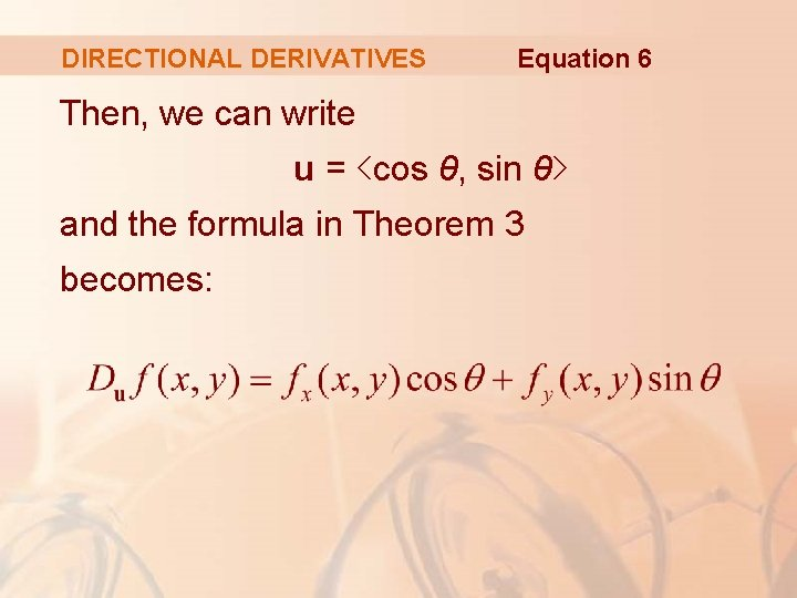 DIRECTIONAL DERIVATIVES Equation 6 Then, we can write u = <cos θ, sin θ>