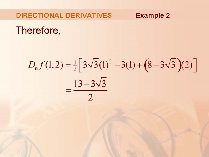 DIRECTIONAL DERIVATIVES Therefore, Example 2