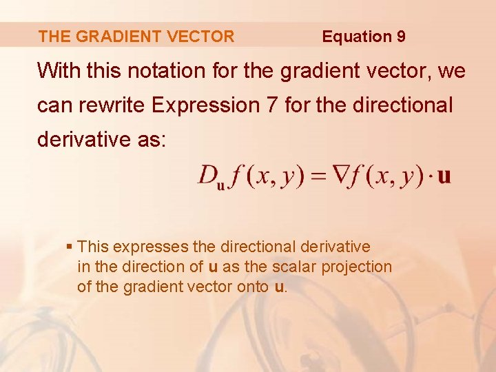 THE GRADIENT VECTOR Equation 9 With this notation for the gradient vector, we can